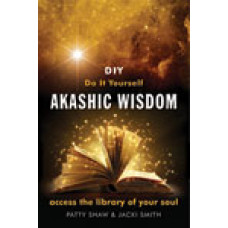 DIY Akashic Wisdom by Jacki Smith and Patty Shaw