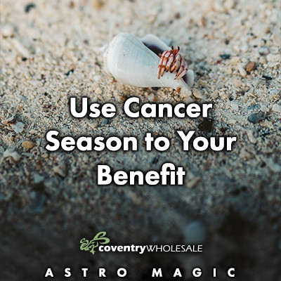 Use Cancer Season to Your Benefit
